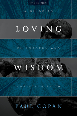 Image for Loving Wisdom: A Guide to Philosophy and Christian Faith