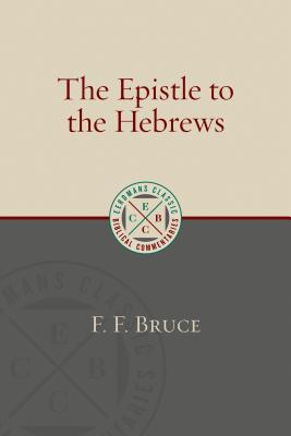 Image for The Epistle to the Hebrews (Eerdmans Classic Biblical Commentaries)