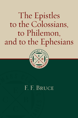 Image for The Epistles to the Colossians, to Philemon, and to the Ephesians (Eerdmans Classic Biblical Commentaries)