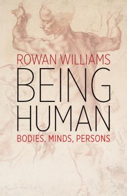 Image for Being Human: Bodies, Minds, Persons