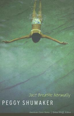 Image for Just Breathe Normally (American Lives)