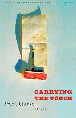 Image for Carrying the Torch: Stories (Prairie Schooner Book Prize in Fiction) SIGNED FIRST EDITION