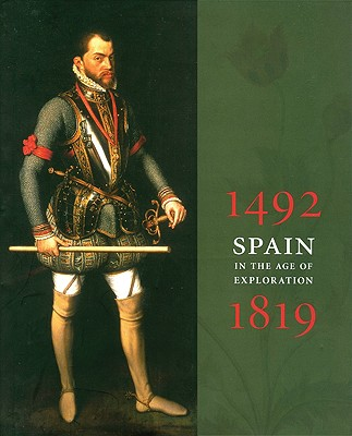 Spain in the Age of Exploration, 1492-1819, Ishikawa, Chiyo