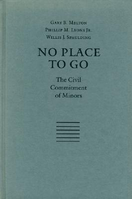 Image for No Place to Go: The Civil Commitment of Minors (Children and the Law)