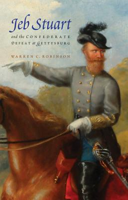 Image for Jeb Stuart and the Confederate Defeat at Gettysburg
