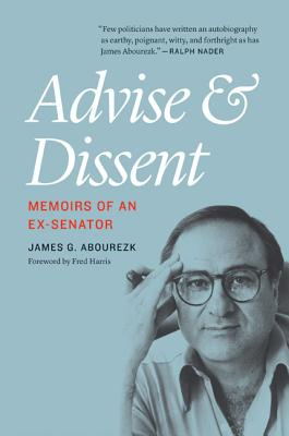Image for Advise and Dissent: Memoirs of an Ex-Senator