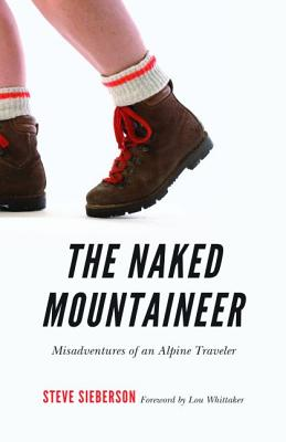 Image for The Naked Mountaineer: Misadventures of an Alpine Traveler