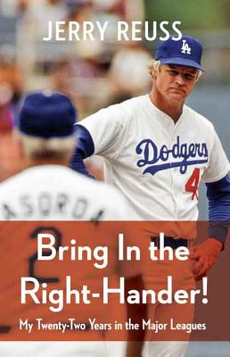 Image for Bring In the Right-Hander!: My Twenty-Two Years in the Major Leagues