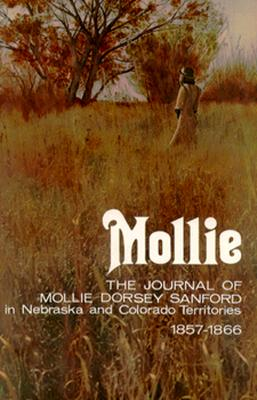 Image for Mollie: The Journal of Mollie Dorsey Sanford in Nebraska and Colorado Territories, 1857-1866 (Pioneer Heritage)