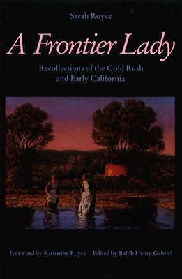 Image for A Frontier Lady: Recollections of the Gold Rush and Early California