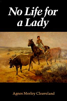 No Life for a Lady (Women of the West), Cleaveland, Agnes Morley