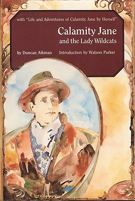 Calamity Jane and the Lady Wildcats (Bison Books), Aikman, Duncan