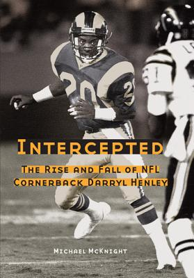 Image for Intercepted: The Rise and Fall of NFL Cornerback Darryl Henley