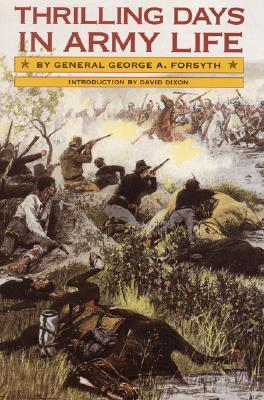 Thrilling Days in Army Life, Forsyth, Gen. George A.