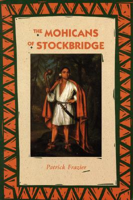 Image for The Mohicans of Stockbridge (Bison Book)
