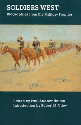 Image for Soldiers West: Biographies from the Military Frontier