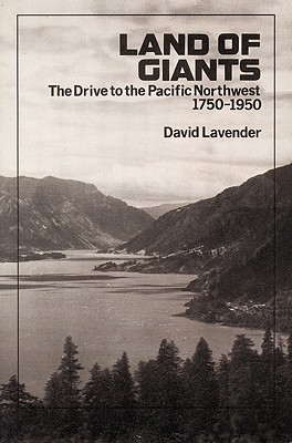 Image for Land of Giants: The Drive to the Pacific Northwest, 1750-1950