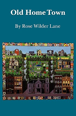 Old Home Town, Lane, Rose Wilder