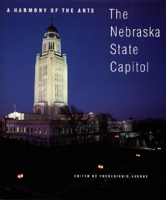 Image for A Harmony of the Arts: The Nebraska State Capitol (Great Plains Photography)