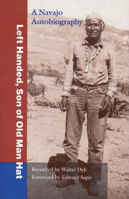 Image for LEFT HANDED, SON OF OLD MAN HAT A NAVAJO AUTOBIOGRAPHY