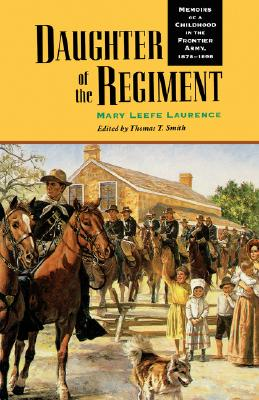 Image for Daughter of the Regiment: Memoirs of A Childhood in the Frontier Army, 1878-1898