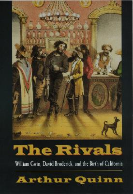 Image for The Rivals: William Gwin, David Broderick, and the Birth of California