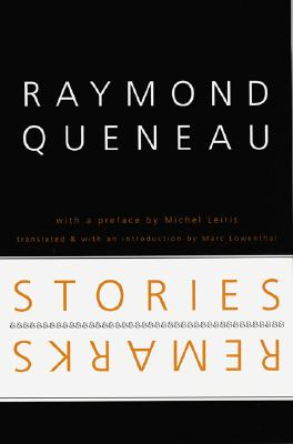 STORIES & REMARKS TRANSLATED BY MARC LOWENTHAL, QUENEAU, RAYMOND