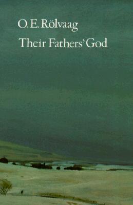 Their Fathers' God, Rolvaag, O. E.; Rolvaag, Ole Edvart