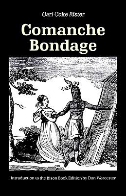 Comanche Bondage, Rister, Carl Coke; Worcester, Donald E.