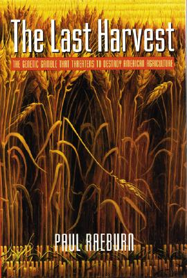 Image for The Last Harvest: The Genetic Gamble That Threatens to Destroy American Agriculture
