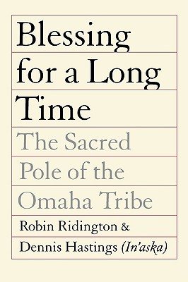 Image for Blessing for a Long Time: The Sacred Pole of the Omaha Tribe