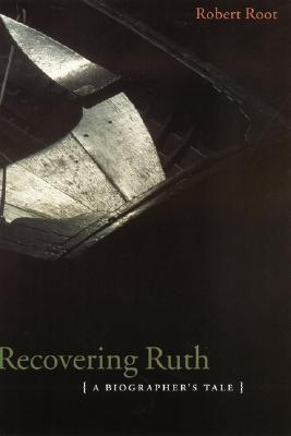 Image for Recovering Ruth: A Biographer's Tale