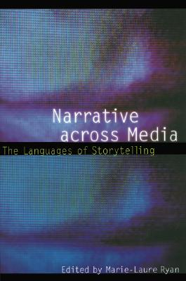 Image for Narrative across Media: The Languages of Storytelling (Frontiers of Narrative)
