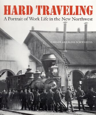 Image for Hard Traveling: A Portrait of Work Life in the New Northwest