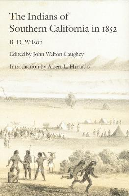 The Indians of Southern California in 1852, Wilson, B. D.