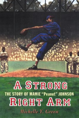 Image for A Strong Right Arm: The Story of Mamie Peanut Johnson (Carter G Woodson Honor Book (Awards))