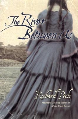 The River Between Us, Richard  Peck