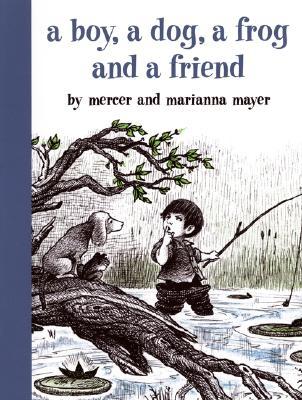 A Boy, a Dog, a Frog and a Friend, Mayer, Mercer;Mayer, Marianna