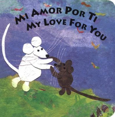 Mi Amor Por Ti/My Love for You (Spanish Edition), Roth, Susan L.