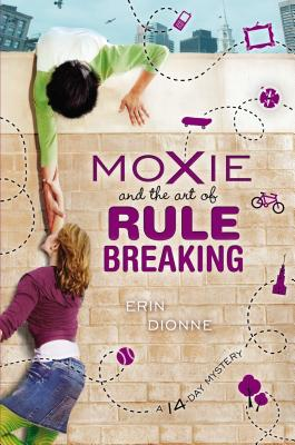 Image for Moxie and the Art of Rule Breaking: A 14 Day Mystery