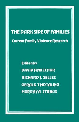 Image for The Dark Side of Families: Current Family Violence Research