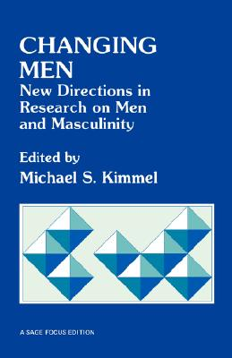 Image for Changing Men: New Directions in Research on Men and Masculinity (SAGE Focus Editions)