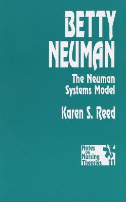 Betty Neuman: The Neuman Systems Model (Notes on Nursing Theories), Reed Gerhrling, Karen S.