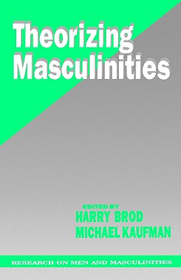 Image for Theorizing Masculinities (SAGE Series on Men and Masculinity)