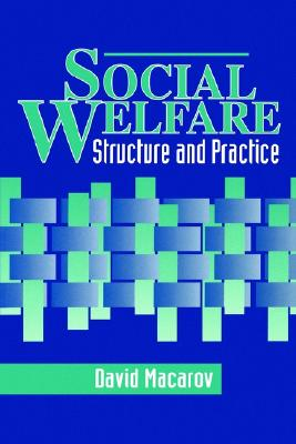Social Welfare: Structure and Practice, DAVID MACAROV