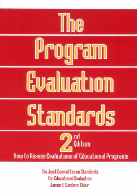 The Program Evaluation Standards  2nd Edition How to Assess Evaluations of Educational Programs, Sanders, James R. & The Joint Committee on Standards for Educational Evaluation