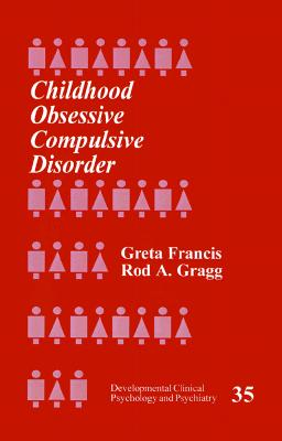 Image for Childhood Obsessive Compulsive Disorder (Developmental Clinical Psychology and Psychiatry)