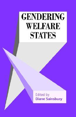 Gendering Welfare States (SAGE Modern Politics series)