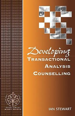 Developing Transactional Analysis Counselling (Developing Counselling series), Stewart, Ian