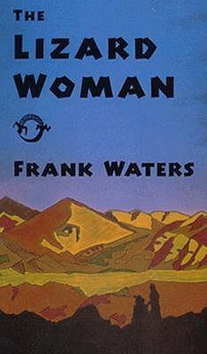 Lizard Woman, FRANK WATERS